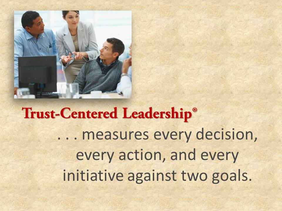 The two guiding goals in trust-centered leadership.