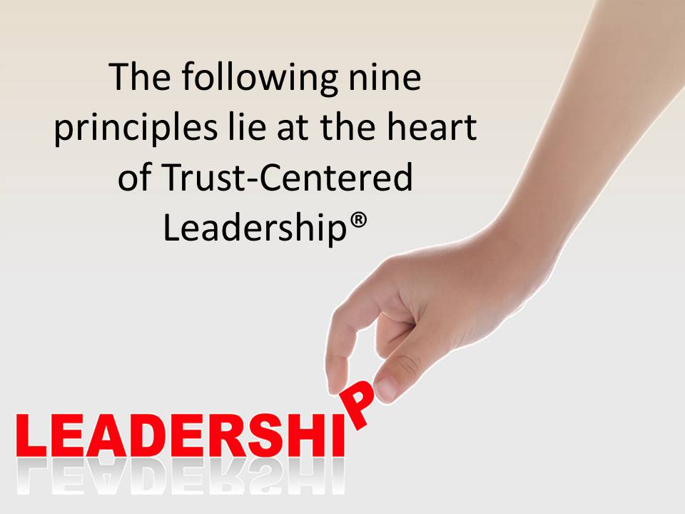 Nine principles of trust-centered leadership